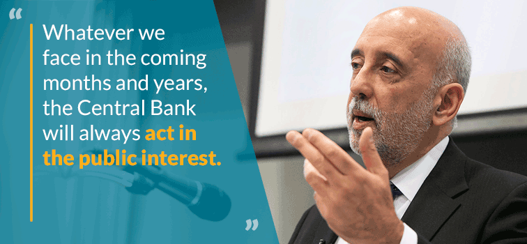 Governor Gabriel Makhlouf - Whatever we face in the coming months and years, the Central Bank will always act in the public interest.